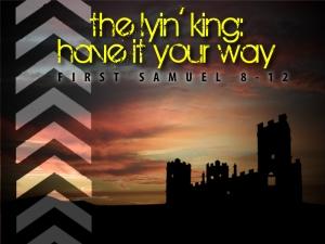 3 - 1 Sam 8-12 - King (pic)