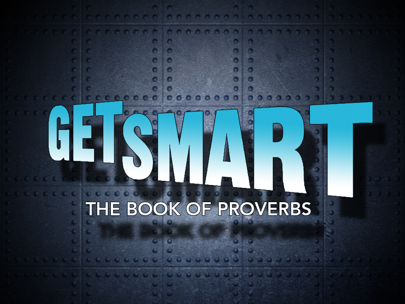 "storyline #90: Proverbs 1-9 ""Get Smart"" 