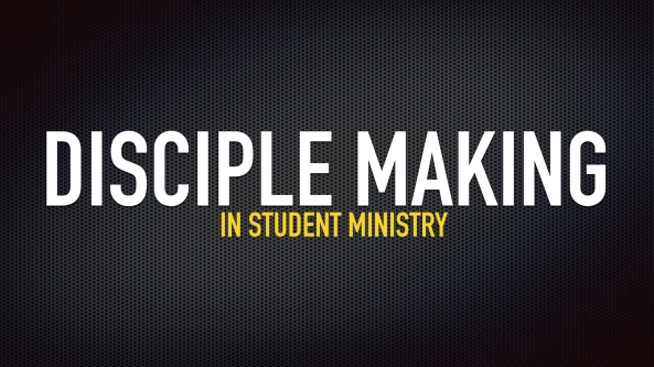 Disciple Making in Student Ministry.001